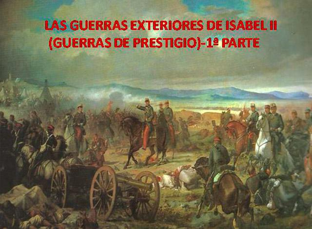 Las guerras exteriores de Isabel II (Guerras de Presitigio) - 1ª parte